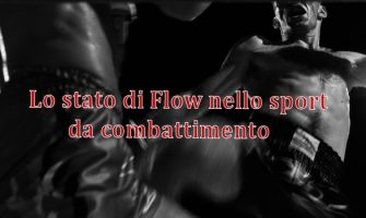 Lo stato di flow nello sport da combattimento.